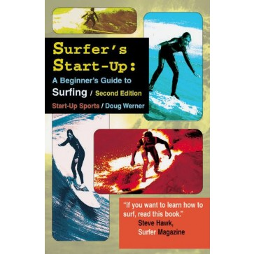 Surfers Start-Up: A Beginner's Guide to Surfing